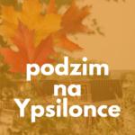 Podzim na Ypsilonce